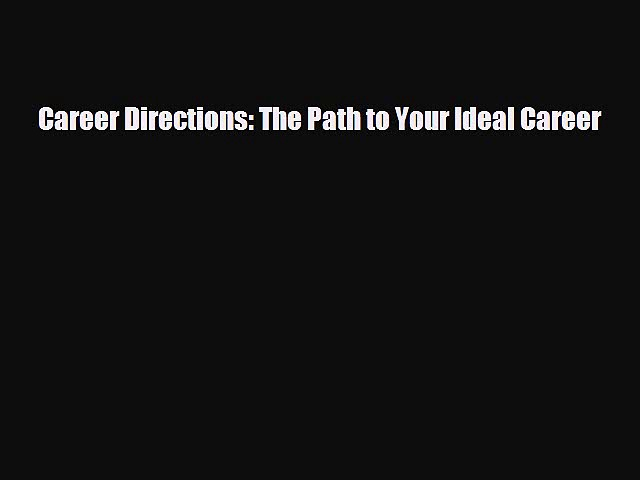 Free [PDF] Downlaod Career Directions: The Path to Your Ideal Career  DOWNLOAD ONLINE