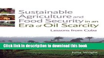 Ebook Sustainable Agriculture and Food Security in an Era of Oil Scarcity: Lessons from Cuba Full