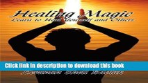 Ebook Healing Magic: Learn to Heal Yourself and Others Full Online