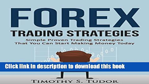 Ebook Forex Trading: Forex Trading Strategies Simple Proven Trading Strategies – That you can