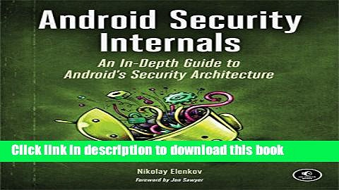 Ebook Android Security Internals: An In-Depth Guide to Android s Security Architecture Full Online