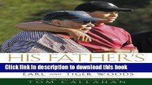 Books His Father s Son: Earl and Tiger Woods Full Online