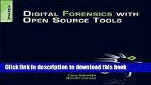 Books Digital Forensics with Open Source Tools: Using Open Source Platform Tools for Performing