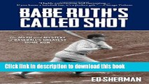 Books Babe Ruth s Called Shot: The Myth And Mystery Of Baseball s Greatest Home Run Full Download