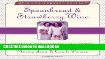 Ebook Spoonbread   Strawberry Wine: Recipes and Reminiscences of a Family Full Online