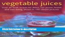 Ebook Vegetable Juices: Over 30 fresh ideas for detox, raw power, health and well-being Free Online