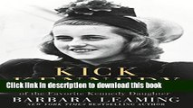 [Read PDF] Kick Kennedy: The Charmed Life and Tragic Death of the Favorite Kennedy Daughter