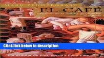Books El cafe: Historia de una semilla que cambio el mundo (Biografia E Historia Series) (Spanish