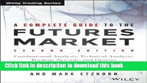 Books A Complete Guide to the Futures Market: Fundamental Analysis, Technical Analysis, Trading,