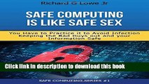 Ebook Safe Computing is Like Safe Sex: You have to practice it to avoid infection Free Online