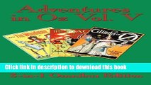 Ebook|Books} Adventures in Oz Vol. V: The Tin Woodman of Oz, the Magic of Oz, Glinda of Oz Full