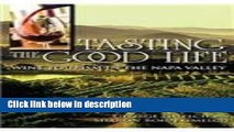 Books Tasting the Good Life: Wine Tourism in the Napa Valley Free Online