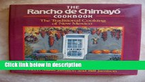 Ebook The Rancho De Chimayo Cookbook: The Traditional Cooking of New Mexico Full Download