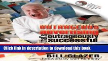 [Read PDF] Outrageous Advertising That s Outrageously Successful  Created for the 99% of Small