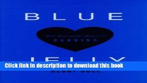 Ebook Blue Jelly: Love Lost   the Lessons of Canning Full Online