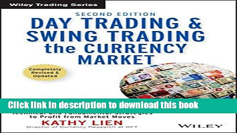 Books Day Trading and Swing Trading the Currency Market: Technical and Fundamental Strategies to