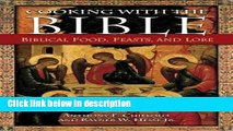 Ebook Cooking with the Bible: Biblical Food, Feasts, and Lore Full Online