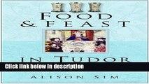 Ebook Food   Feast in Tudor England, Third Edition (Food   Feasts) Free Online