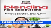 Ebook Blending For Beginners: Teach Me Everything I Need To Know About Blending In 30 Minutes Free