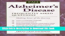 [Read PDF] Alzheimer s Disease: Frequently Asked Questions : Making Sense of the Journey Ebook Free