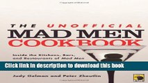 Books The Unofficial Mad Men Cookbook: Inside the Kitchens, Bars, and Restaurants of Mad Men Free