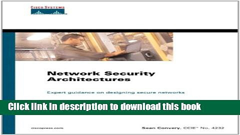 Ebook|Books} Network Security Architectures (paperback) (Networking Technology) Free Online