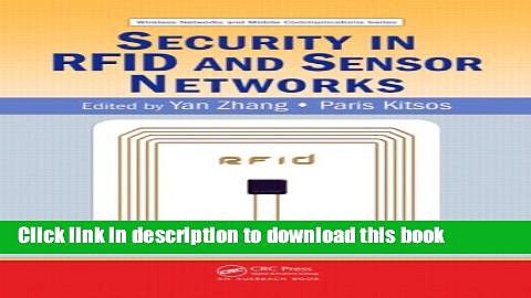 Ebook|Books} Security in RFID and Sensor Networks (Wireless Networks and Mobile Communications)