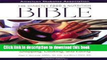 Books The Diabetes Food and Nutrition Bible : A Complete Guide to Planning, Shopping, Cooking, and