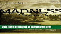 Ebook Madness in Buenos Aires: Patients, Psychiatrists and the Argentine State, 1880-1983 (Ohio