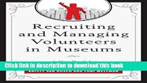 Ebook Recruiting and Managing Volunteers in Museums: A Handbook for Volunteer Management (American