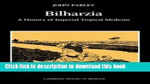 Ebook Bilharzia: A History of Imperial Tropical Medicine (Cambridge Studies in the History of