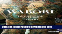 Ebook|Books} Wabori, Traditional Japanese Tattoo: Classic Japanese tattoos from the masters. Full