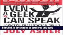 Ebook Even a Geek Can Speak: Low-Tech Presentation Skills for High-Tech People Full Online
