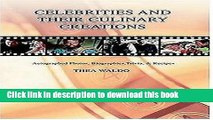 Ebook Celebrities and Their Culinary Creations: Autographed Photos, Biographies, Trivia,   Recipes