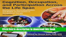 Books Cognition, Occupation, and Participation Across the Life Span: Neuroscience,
