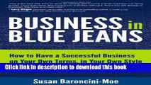Books Business In Blue Jeans: How To Have A Successful Business On Your Own Terms,  In Your Own