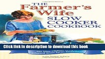 The Farmers Wife Slow Cooker Cookbook: 101 blue-ribbon recipes adapted from farm favorites!