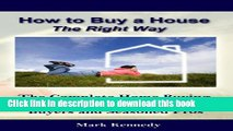 Books How to Buy a House the Right Way - The Complete Home Buying Guide For First-Time Home Buyers