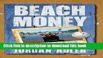 Ebook Beach Money: Creating Your Dream Life Through Network Marketing Full Download KOMP