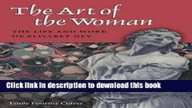 Read The Art of the Woman: The Life and Work of Elisabet Ney (Women in Texas History Series) Ebook