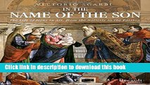Download In the Name of the Son: The Life of Jesus in Art, from the Nativity to the Passion Ebook