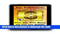 [Read PDF] App Trillionaires: How To Become An App Developer: Enjoy Life, Make Money, and Live