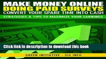 [Read PDF] Make Money Online Doing Paid Surveys - Convert Your Spare Time Into Cash - Strategies