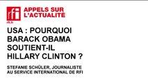 USA : pourquoi Barack Obama soutient-il Hillary Clinton ?