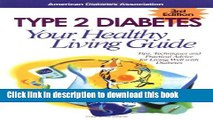 [Read PDF] Type 2 Diabetes Your Healthy Living Guide - 3rd Edition Ebook Free