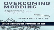Books Overcoming Mobbing: A Recovery Guide for Workplace Aggression and Bullying Full Online