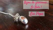 ♡ Grossesse ♡ le bola, bijou parfait pour maman et bébé !