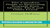 Books The Canadian Guide to Protecting Yourself from Identity Theft and Other Fraud Full Online