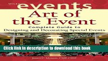 [Read PDF] Art of the Event: Complete Guide to Designing and Decorating Special Events Download