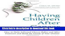Books Having Children After Cancer: How to Make Informed Choices Before and After Treatment and